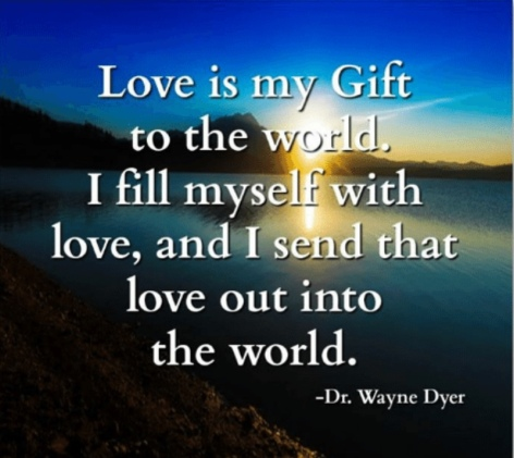 Love is my gift to the world