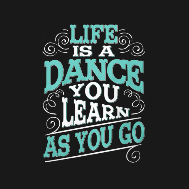life is a dance
